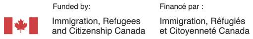 Funded by Immigration, Refugees and Citizenship Canada | Financé par Immigration, Réfugiés et Citoyenneté Canada